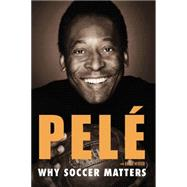 Why Soccer Matters by Pele; Winter, Brian (CON), 9780451468758