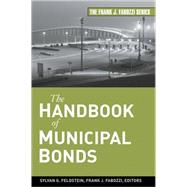 The Handbook of Municipal Bonds by Feldstein, Sylvan G.; Fabozzi, Frank J., 9780470108758