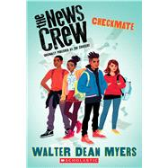 Checkmate (The News Crew, Book 2) by Myers, Walter Dean, 9780545828758