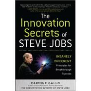 The Innovation Secrets of Steve Jobs: Insanely Different Principles for Breakthrough Success by Gallo, Carmine, 9780071748759