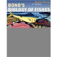 Bond's Biology Of Fishes by Barton,Michael, 9780120798759