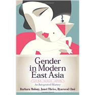 Gender in Modern East Asia by Molony, Barbara; Theiss, Janet; Choi, Hyaeweol, 9780813348759