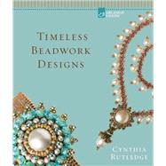 Timeless Beadwork Designs by Rutledge, Cynthia, 9781454708759