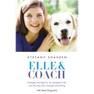Elle & Coach by Shaheen, Stefany; Dagostino, Mark, 9780316258760