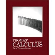 Thomas' Calculus Early Transcendentals by Thomas, George B., Jr.; Weir, Maurice D.; Hass, Joel R., 9780321588760