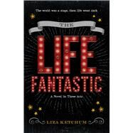 The Life Fantastic by Ketchum, Liza, 9781440598760