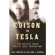 Edison Vs. Tesla by Martin, Joel; Birnes, William, 9781510718760