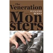 The Veneration of Monsters by Burns, Suzanne, 9781941088760