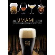 The Umami Factor: Full-spectrum Fermentation for the 21st Century by George, Robert, 9780764348761