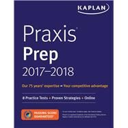 Kaplan Praxis Prep 2017-2018 by Kaplan, Inc., 9781506228761