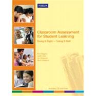 Classroom Assessment for Student Learning : Doing It Right-Using It Well