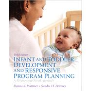 Infant and Toddler Development and Responsive Program Planning Plus Video-Enhanced Pearson eText -- Access Card Package by Wittmer, Donna S.; Petersen, Sandy, 9780133388763