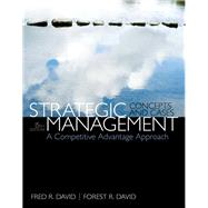 Strategic Management A Competitive Advantage Approach, Concepts & Cases Plus 2014 MyManagementLab with Pearson eText -- Access Card Package by David, Fred R.; David, Forest R., 9780133768763