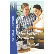 Her Perfect Proposal by Marshall, Lynne, 9780373658763