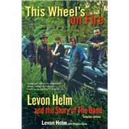 This Wheel's on Fire by Helm, Levon; Davis, Stephen (CON), 9781613748763