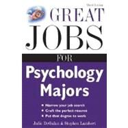 Great Jobs for Psychology Majors, 3rd ed. by Degalan, Julie; Lambert, Stephen E., 9780071458764