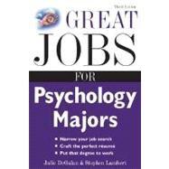 Great Jobs for Psychology Majors, 3rd ed. by Degalan, Julie; Lambert, Stephen E., 9780071458764