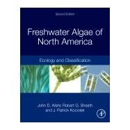 Freshwater Algae of North America by Wehr, John D.; Sheath, Robert G.; Kociolek, R. Patrick, 9780123858764