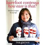Barefoot Contessa How Easy Is That? by Garten, Ina, 9780307238764