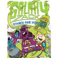 Science Fair Disaster! by O'Ryan, Ray; Kraft, Jason, 9781481458764