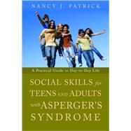 Social Skills for Teenagers and Adults with Asperger Syndrome by Patrick, Nancy J., Ph.D., 9781843108764