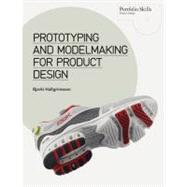 Prototyping and Modelmaking for Product Design by Hallgrimsson, Bjarki, 9781856698764