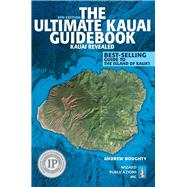 Ultimate Kauai Guidebook: Kauai Revealed by Doughty, Andrew; Boyd, Leona, 9780983888765