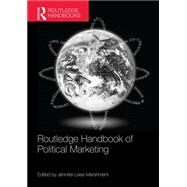 Routledge Handbook of Political Marketing by Lees-Marshment; Jennifer, 9781138908765
