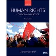 Human Rights: Politics and Practice by Goodhart, Michael, 9780198708766