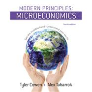 Modern Principles: Microeconomics by Cowen, Tyler; Tabarrok, Alex, 9781319098766