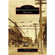 Montgomery County Trolleys by Szilagyi, Mike; Maginnis, Andrew W., 9781467128766