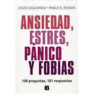 Ansiedad, estres, panico y fobias/ Anxiety, Stress, Panic and Phobias by Cascardo, Enzo; Resnik, Pablo, 9786074808766