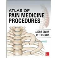 Atlas of Pain Medicine Procedures by Diwan, Sudhir; Staats, Peter, 9780071738767