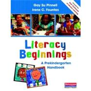 Literacy Beginnings : A Prekindergarten Continuum to Guide Teaching by Pinnell, Gay Su; Fountas, Irene C., 9780325028767