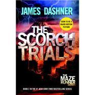 The Scorch Trials (Maze Runner, Book Two) by Dashner, James, 9780385738767