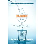 The Blessed Life by Morris, Robert, 9780764218767