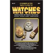 Complete Price Guide to Watches 2017 by Engle, Tom; Gilbert, Richard E.; Shugart, Cooksey, 9780982948767