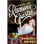 Life on the Ramona Coaster by Singer, Ramona, 9781618688767
