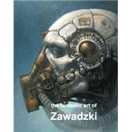 The Fantastic Art of Zawadski by Zawadzki, Dariusz; Cowan, James  R., 9781883398767
