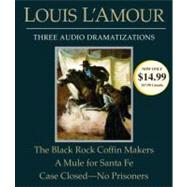 The Black Rock Coffin Makers/A Mule for Santa Fe/Case Closed - No Prisoners by L'AMOUR, LOUISVARIOUS, 9780307748768