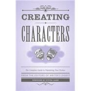 Creating Characters by Writer's Digest; James, Steven, 9781599638768
