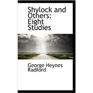 Shylock and Others : Eight Studies by Radford, George Heynes, 9780559438769