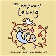 The Wayward Leunig by Leunig, Michael, 9780670078769