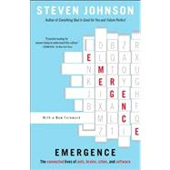 Emergence : The Connected Lives of Ants, Brains, Cities, and Software by Steven Johnson, 9780684868769