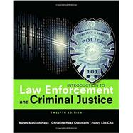 Introduction to Law Enforcement and Criminal Justice by Hess, Kären M.; Hess Orthmann, Christine; Cho, Henry Lim, 9781305968769
