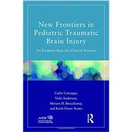 New Frontiers in Pediatric Traumatic Brain Injury: An Evidence Base for Clinical Practice by Catroppa; Cathy, 9781848728769