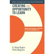 Creating the Opportunity to Learn Moving from Research to Practice to Close the Achievement Gap by Boykin, A. Wade; Noguera, Pedro; ASCD, The, 9780133388770