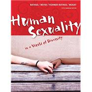 human sexuality in a world of diversity, fifth canadian edition by Spencer A. Rathus;   Jeffrey S. Nevid;   Lois  Fichner-Rathus;   Alexander  Mckay, 9780205968770