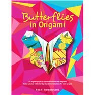Butterflies in Origami by Robinson, Nick, 9780486828770