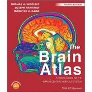 The Brain Atlas: A Visual Guide to the Human Central Nervous System by Woolsey, Thomas A., 9781118438770